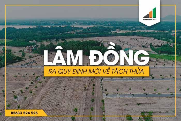 Lâm Đồng quy định về tách thửa - Bán đất nền - Bán đất nông nghiệp - Bán đất mặt tiền - Bán đất phân lô - songphuong.vn